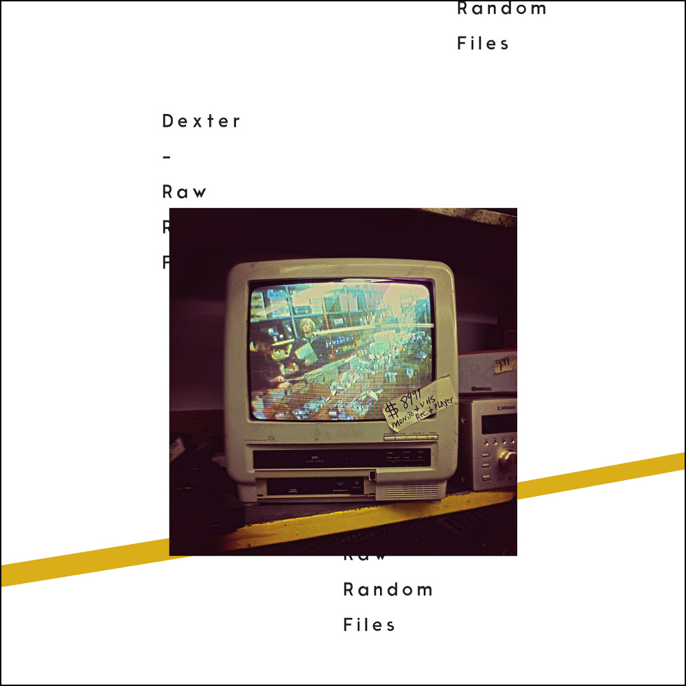 Dexter – Raw Random Files