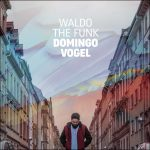 Waldo The Funk – Domingo Vogel